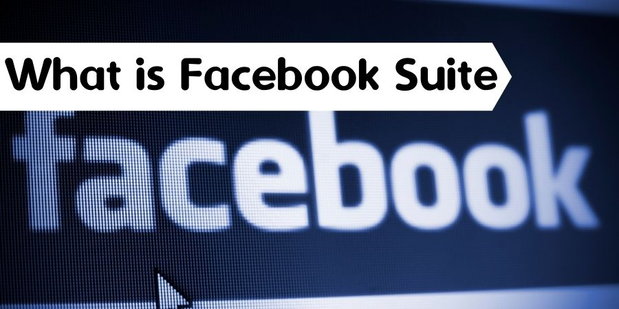 what is facebook suite